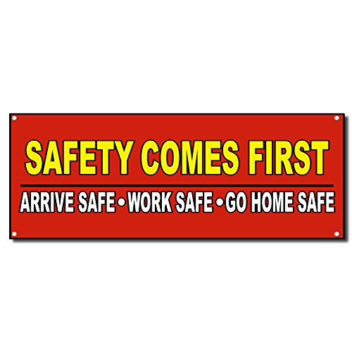 (Safety Comes First Arrive Work Safe Vinyl Banner Sign w/Grommets 3 ft x 6 ft)