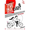 Does True Love Exist?: 15 Simple Ideas for Finding Your Life Partner