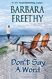 Don't Say a Word, Barbara Freethy, 1479266086