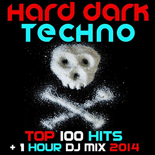 Hard Dark Techno Top 100 Hits ...