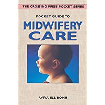 Pocket Guide to Midwifery Care (Crossing Press Pocket Guides)