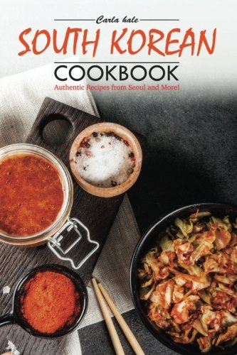 Books : South Korean Cookbook: Authentic Recipes from Seoul and More!