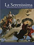 img - for La Serenissima: Eighteenth-Century Venetian Art from North American Collections book / textbook / text book