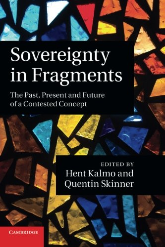 Sovereignty in Fragments: The Past, Present And Future Of A Contested Concept por Hent Kalmo