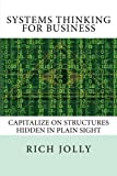 img - for Systems Thinking for Business: Capitalize on Structures Hidden in Plain Sight book / textbook / text book