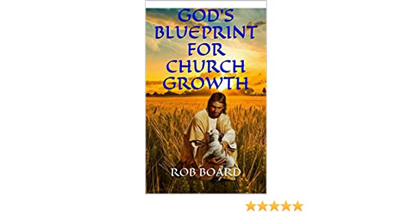 Gods blueprint for church growth kindle edition by rob board gods blueprint for church growth kindle edition by rob board religion spirituality kindle ebooks amazon malvernweather Choice Image