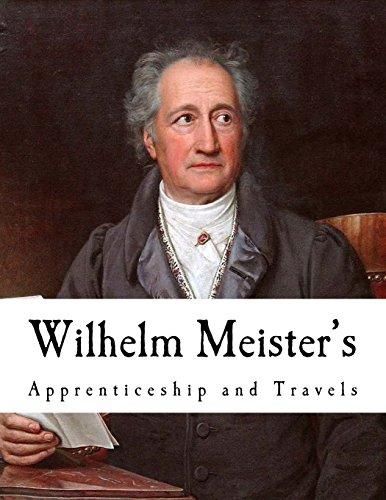 Wilhelm Meister's: Apprenticeship and Travels (Johann Wolfgang von Goethe)