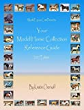 Your Model Horse Collection Reference Guide 2007 Edition
