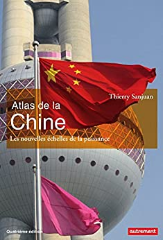 Atlas de la Chine (Atlas Monde) (French Edition) by [Sanjuan, Thierry]