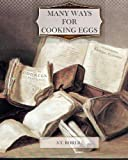 Many Ways for Cooking Eggs, S. Rorer, 1463751435
