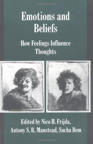 Emotions and Beliefs: How Feelings Influence Thoughts (Studies in Emotion and Social Interaction)