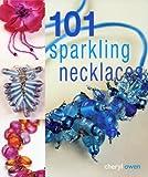 101 Sparkling Necklaces, Cheryl Owen, 1564777820