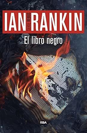 El libro negro: Serie John Rebus V (Inspector Rebus nº 5) eBook: Rankin, Ian, Alberto Coscarelli: Amazon.es: Tienda Kindle