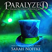 Paralyzed: Vagabond Circus, Book 2 | Sarah Noffke