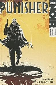 Marvel Noir, tome 5 : Punisher, La guerre pour patrie par Frank Tieri