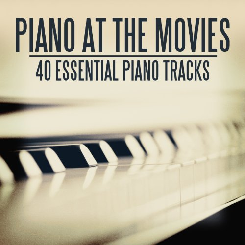 Piano At the Movies - 40 Essential Piano Pieces
