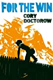 Front cover for the book For the Win by Cory Doctorow