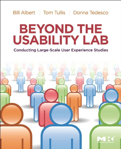 Beyond the Usability Lab: Conducting Large-scale Online User Experience Studies (Interaction Design Beyond Human Computer Interaction Ebook)