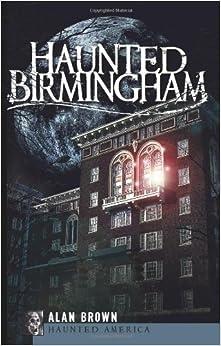 Haunted Birmingham (Haunted America)