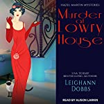 Murder at Lowry House: Hazel Martin Mysteries, Book 1 | Leighann Dobbs