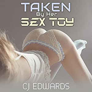 Taken by Her Sex Toy Audiobook