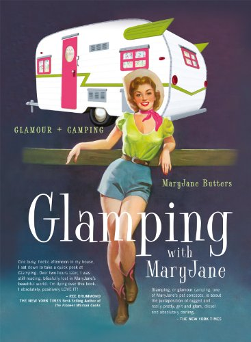 Glamping with Mary Jane: Glamour + Camping by MaryJane Butters