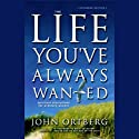 The Life You've Always Wanted: Spiritual Discipline for Ordinary People Audiobook by John Ortberg Narrated by Jay Charles