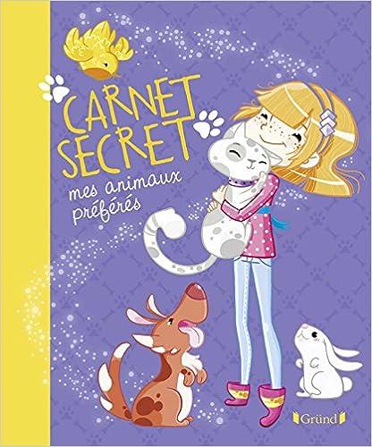 Livre Carnet secret - Mes animaux préférés pdf