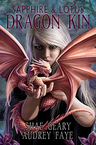 Amazon dragon kin sapphire lotus ebook audrey faye shae dragon kin sapphire lotus by faye audrey geary shae fandeluxe Image collections