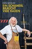 Ein Schamerl braucht vier Haxen: Erinnerungen. Aufgezeichnet von Christoph Frühwirth (German Edition)