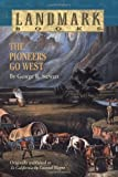 The Pioneers Go West, George R. Stewart, 0394891805