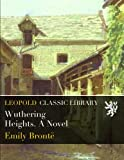Wuthering Heights. A Novel
