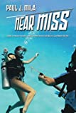 Near Miss: Spies, treasure hunters, and Cozumel divers collide in a Caribbean thriller