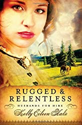 Rugged And Relentless (Husbands for Hire)