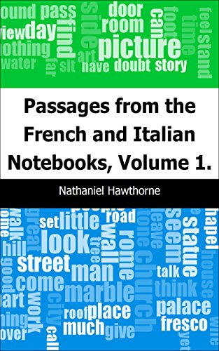 (Passages from the French and Italian Notebooks, Volume 1.)