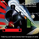 Agatha Christie: The Lost Plays: Three BBC radio full-cast dramas: Butter in a Lordly Dish, Murder in the Mews & Personal Call Radio/TV Program by Agatha Christie Narrated by  full cast, Ivan Brandt, Richard Williams
