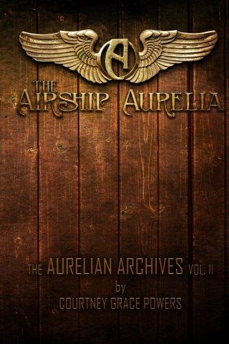 Download The Airship Aurelia (The Aurelian Archives) (Volume 2) ebook
