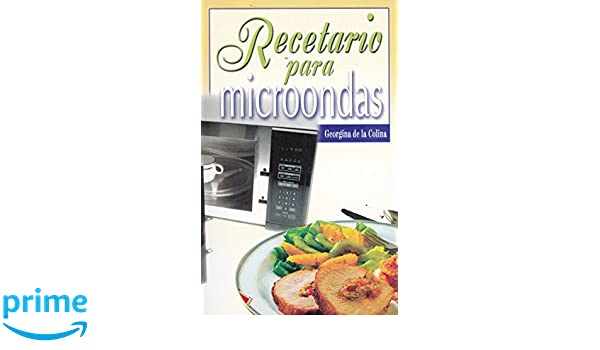 Recetario para microondas (Spanish Edition): Georgina De la Colina: 9789681509330: Amazon.com: Books