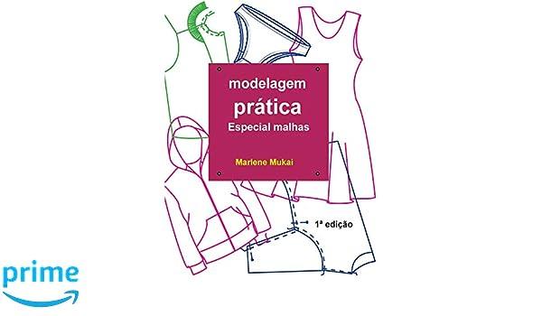 Modelagem Pratica especial malhas: Amazon.es: Marlene mukai: Libros en idiomas extranjeros