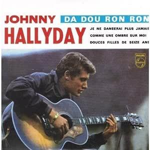 Da Dou Ron Ron: Johnny Hallyday: Amazon.es: Música