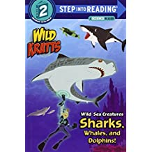 Wild Sea Creatures: Sharks, Whales and Dolphins! (Wild Kratts)