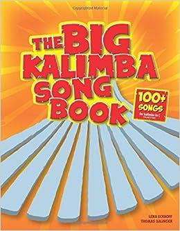 The Big Kalimba Songbook 100 Songs For Kalimba In C 10 And 17 Key Balinger Thomas Eckhoff Lena 9781076856791 Amazon Com Books