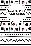 Trust Me I m A Salesman: Humorous Appreciation Gift | Journal, Exercise Book, Jotter, Ruled Notebook, Planner, Composition Book, Memory Book To Write ... Pages | Medium Softback (Laughter & Jokes)