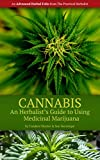 Cannabis: An Herbalist's Guide to Using Medicinal Marijuana (The Practical Herbalist's Advanced Herbal Folio Book 1)