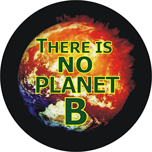 There Is No Planet B, Environmental, Global Warming, Climate Change - ()