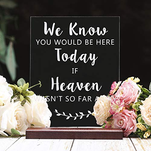 (AKITSUMA We Know You Would Be Here Today If Heaven Wasn't So Far Away Wedding Sign, Acrylic Board with Wooden Base, Wedding Memorial Sign (Wedding Memorial Sign) )