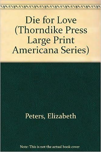 Download gratuiti di audiolibri mp3 Die for Love (Thorndike Press Large Print Americana Series) in italiano DJVU by Elizabeth Peters