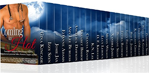 Coming In Hot Paranormal & Contemporary Medical Romance Boxed Set: Paramedical meets paranormal: Shifters, Werewolves, Vampires, and More! by [Kincade, Gina, Szyn, Izzy, Jax, Josie, Adams, Elianne, Burgess, Amy Lee, Dawson, Angelica, Bishop, Erzabet, Rand, Chanta, Lee, K.N., Lucy Felthouse, Krieger, D.F, Leroux, Lucy , Wilson, Muffy , James, Xandra , Shaw, Bethany , Bathory, Elvira , Felthouse, Lucy , Jameson, Red L., Grieve, Kathleen , O'Malley, Tierney , Ganiere, Rebekah R, Silva, Penelope ]