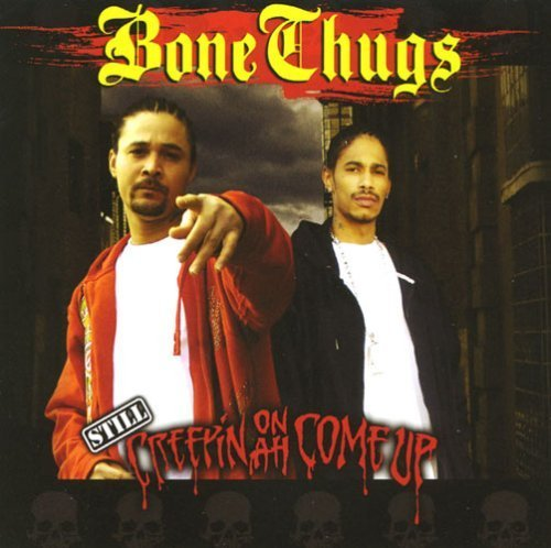 Still Creepin on Ah Come Up by Bone Thugs (Bone Thugs Creepin On Ah Come Up)