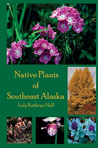 - Native Plants of Southeast Alaska